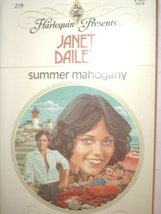 Summer Mahogany (Harlequin Presents #279) [Mass Market Paperback] Dailey, Janet