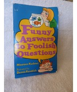 1987 1st PB Funny Answers to Foolish Questions by Maureen Kushner Kendri... - $10.00