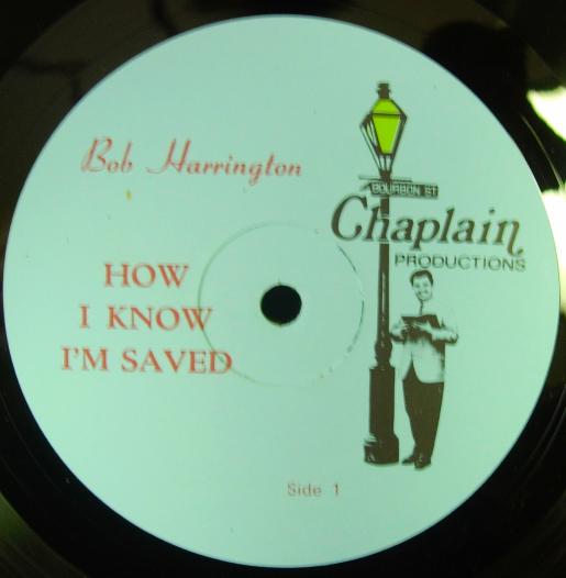 Bob Harrington - How I Know I'm Saved - Chaplin Records - R10