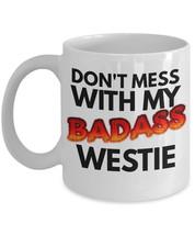 "Westie Coffee Mug ""West Highland White Terrier Mug Don't Mess With My Ba... - $14.95"