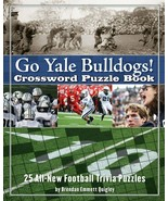 Go Yale Bulldogs Crossword Puzzle Book: 25 All-New Football Trivia Puzzles - $5.93
