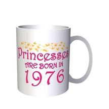 Princesses are born in 1976 11oz Mug y59 - $10.83