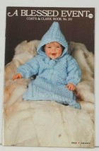 A BLESSED EVENT Baby Clothes Coats & Clark #293 knit & crochet - $6.99