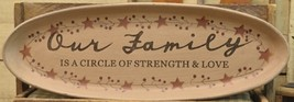 Wood Plate  31564-Our Family is a circle of strength and love - $18.95