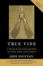 True Vine: A Young Black Man's Journey Of Faith, Hope And Clarity [Paperback] Fo image 2