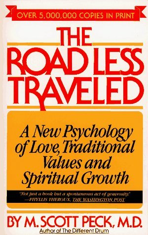 The Road Less Traveled: A New Psychology of Love, Traditional Values, and Spirit