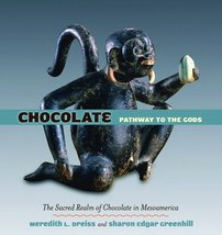Chocolate: Pathway to the Gods [Hardcover] [Oct 15, 2008] Dreiss, Meredi... - $20.20