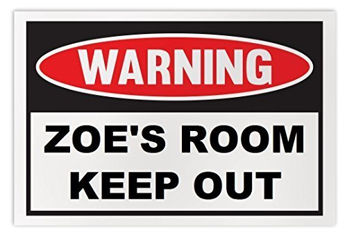 Personalized Novelty Warning Sign: Zoe's Room Keep Out - Boys, Girls, Kids, Chil