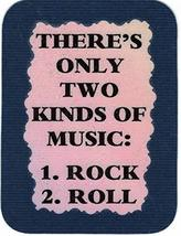 "There's Only Two Kinds Of Music Rock And Roll 3"" x 4"" Love Note Music Sayings Po - $2.69"