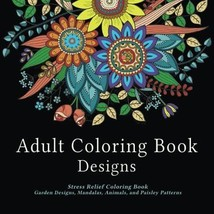 Adult Coloring Book Designs: Stress Relief Coloring Book Garden Designs ... - $7.54