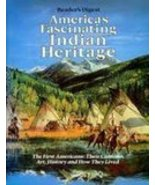 America's Fascinating Indian Heritage: The First Americans: Their Custom... - $30.00