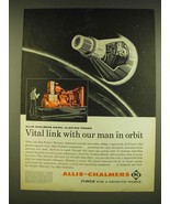 1961 Allis-Chalmers Project Mercury Ad - Vital link with our man in orbit - $14.99