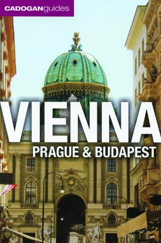 Cadogan Guides Vienna, Prague and Budapest [Paperback] Mary-Ann Gallager; Sadaka