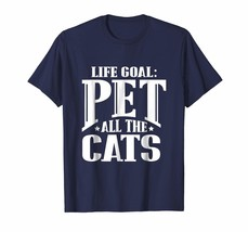 Dad Shirts - Life Goal Pet All The Cats Funny Cat Lover T Shirt Men - $19.95+