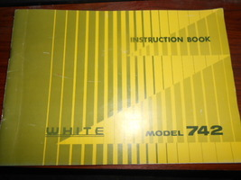 White 742 Free Arm Instruction Book Complete  52 Pages Good Condition - $12.50