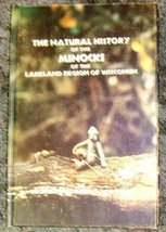 The Natural History of the Minocki of the Lakeland Region of Wisconsin [... - $9.97