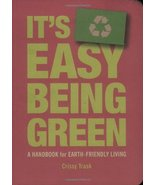 It's Easy Being Green: A Handbook for Earth-Friendly Living [Paperback] ... - $4.95