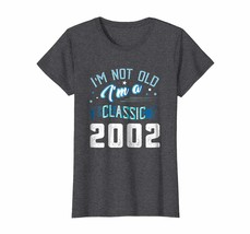 Uncle Shirts -   Not Old I'm Classic 2002 16th Years 16 Birthday Shirt G... - $19.95+