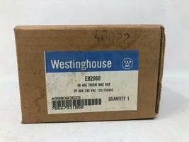 Westinghouse EB2060 Nib 2P 60A 240V Breaker New In Box Free Shipping - $46.71