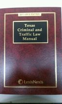 Texas Criminal and Traffic Law Manual 2011-2012... - $31.68