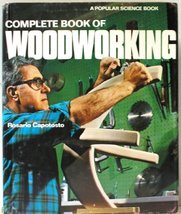 Complete Book of Woodworking [Hardcover] Capotosto, Rosario - $8.81
