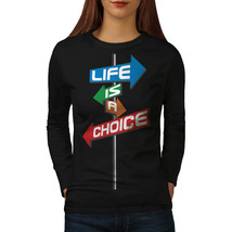 Choice Life Path Slogan Tee  Women Long Sleeve T-shirt - $14.99