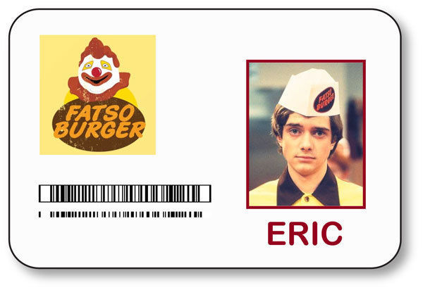 ERIC FORMAN FATSO BURGER THAT 70'S SHOW NAME BADGE HALLOWEEN PROP PIN BACK