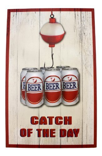 Catch of the Day Beer Printed Wood Sign 15.75 Inch Man Cave Wall Plaque Decor