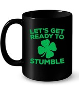 Lets Get Ready To Stumble St Patrick Day Gif Gift Coffee Mug - $13.99+