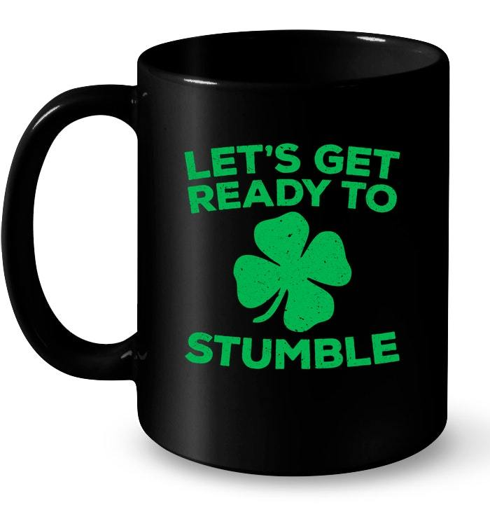 Lets Get Ready To Stumble St Patrick Day Gif Gift Coffee Mug