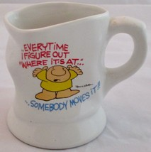 1988 Tom Wilson Ziggy Crumpled Coffee Cup Mug Every Time I Figure Out Wh... - $9.89