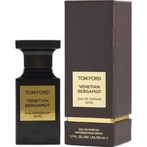 TOM FORD VENETIAN BERGAMOT by Tom Ford #290192 - Type: Fragrances for UN... - $222.76