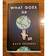 What Goes Up - Katie Kennedy - RARE - ADVANCED UNCORRECTED PROOF - $18.49