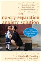 The No-Cry Separation Anxiety Solution: Gentle Ways to Make Good-bye Easy from S image 2