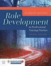 Role Development in Professional Nursing Practice [Paperback] Masters, K... - $61.50