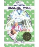 Healing Wise (Wise Woman Herbal) [Paperback] Susun S. Weed - $10.39
