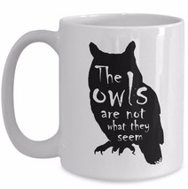 Twin Peaks Coffee Mug Fan Gift Quote The Owls Are Not What They Seem Cer... - $18.57+