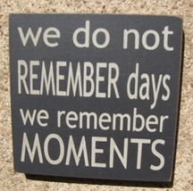 Primitive Wood Block  32348WB - We Do Not Remember Days we remember mome... - €2,68 EUR