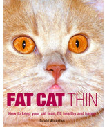 Fat Cat Thin : How to Keep Your Cat Lean, Fit, Healthy and Happy  : Alde... - $10.50