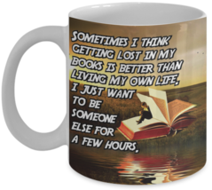 Reading Mug (11 oz) \ Sometimes I Think Getting Lost In My.. \ Gift for ... - £10.45 GBP