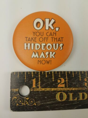 Round 1983 Hallmark Halloween Pin OK You Can Take Off That Hideous Mask Now image 3
