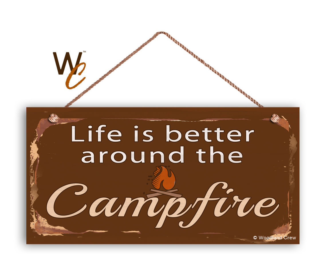 Camping Sign, Life Is Better Around The Campfire, Campground 5x10 Sign