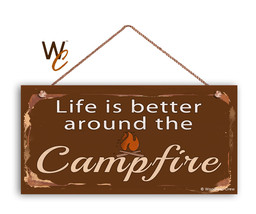 Camping Sign, Life Is Better Around The Campfire, Campground 5x10 Sign - $11.39