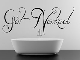 ( 39'' x 15'') Vinyl Wall Decal Quote Get Naked / Instruction Text for Bathroom  - $25.80