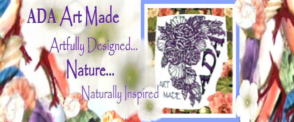 A welcome banner for ADA Art Made Artfully Designed, Nature Naturally Inspired Handmade Creations.