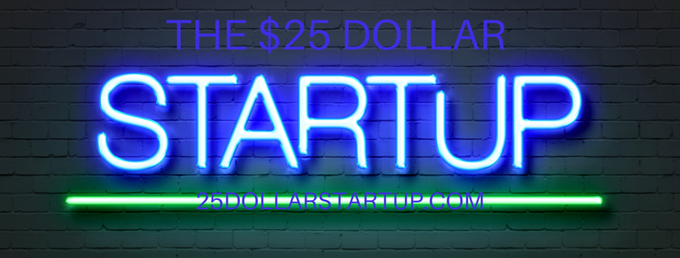A welcome banner for Start a Business, Advertise a Business and Support a Business for $25 or Less