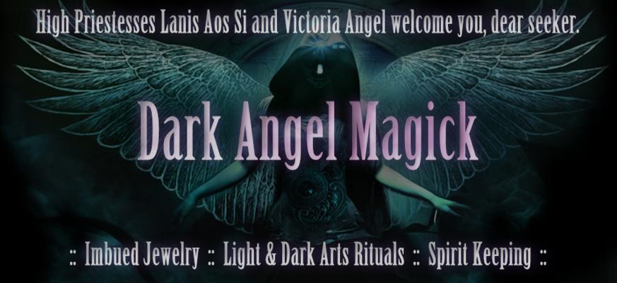 A welcome banner for Dark Angel Magick: Light & Black Arts Spells, Enchanted Vessels & Spirit Keeping