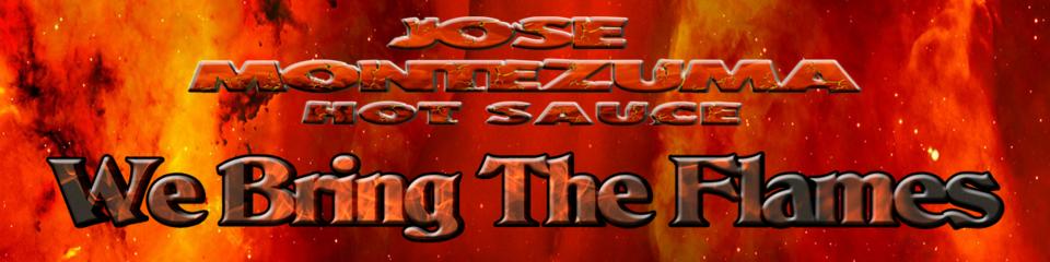 A welcome banner for Jose Montezuma Hot Sauce