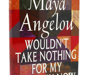Maya Angelou WOULDN'T TAKE NOTHING FOR MY JOURNEY NOW 1st Edition 1st Printing, an item from the 'Community Picks: A Great Read' hand-picked list