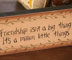 8w0018-Friendship isn't a big... primitive Message Solid Wood Block , an item from the 'Tokens of Friendship' hand-picked list